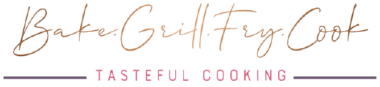 Bake Grill Fry Cook – Tasteful Cooking